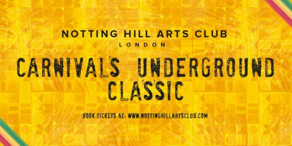 NOTTING HILL ARTS CLUB CARNIVAL WEEK - 24TH AUGUST - 29TH AUGUST